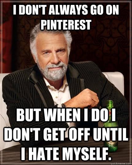 Except i do always go on pinterest