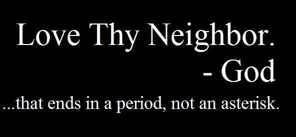 Love Thy Neighbour Quotes Funny : LOVE THY NEIGHBOR Quotes Like Success