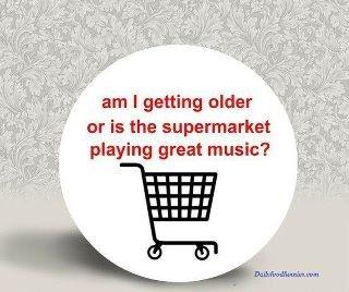 I find myself jamming to supermarket music.