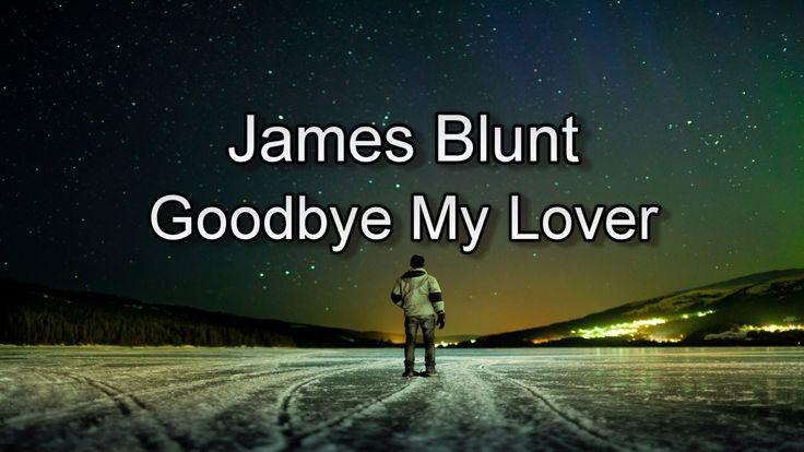 james blunt good bye my lovers