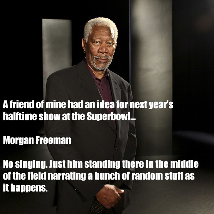 That would be funny Morgan Freeman funny image picture