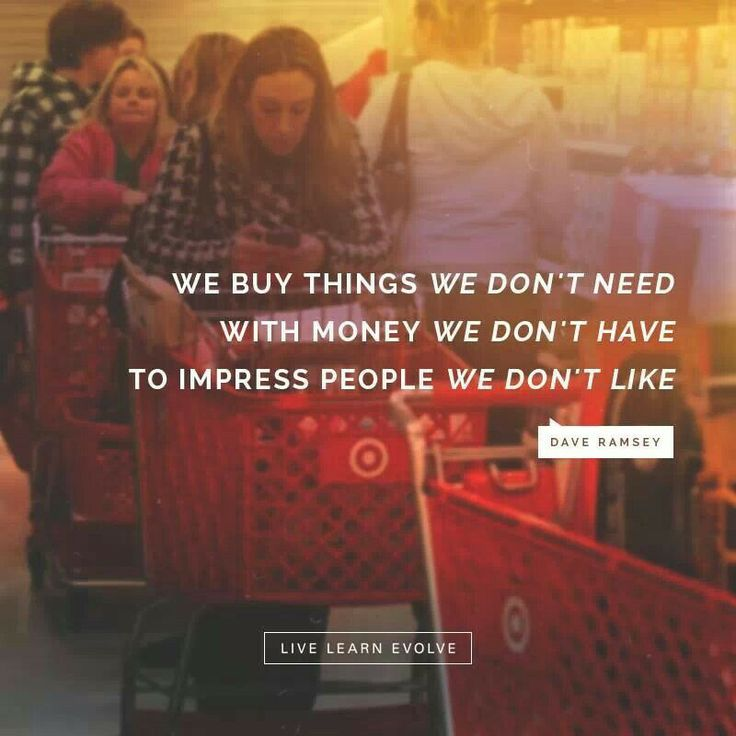 We buy things we don 39 t need with money w by dave ramsey for Inventions we need but don t have