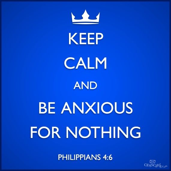 Be Anxious For Nothing Philippians 4 6 7