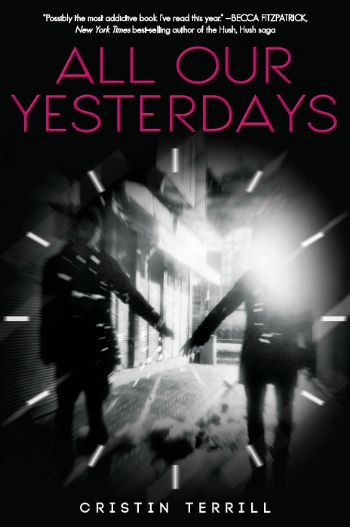 All Our Yesterdays by Cristin Terrill (REDESIGN)
