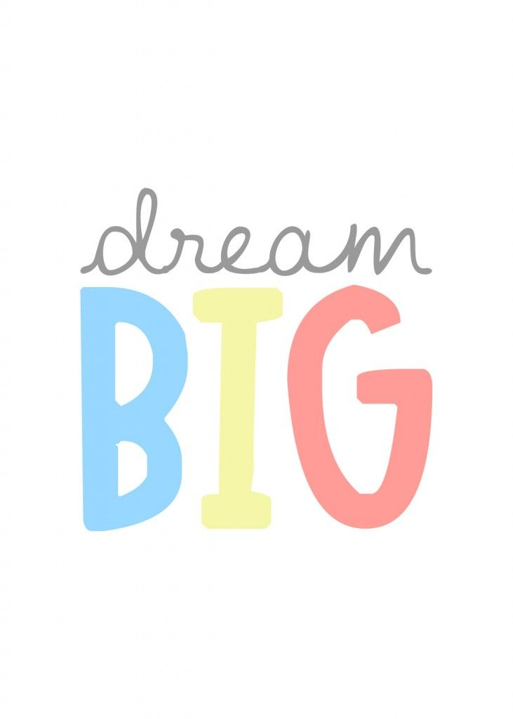 Dream Big   Free Printable from Making the World Cuter