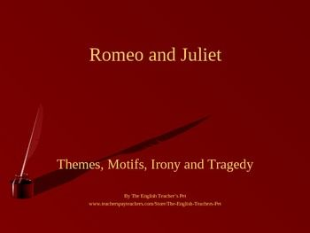 Romeo and juliet themes motifs iront and tragedy powerpoint this 46