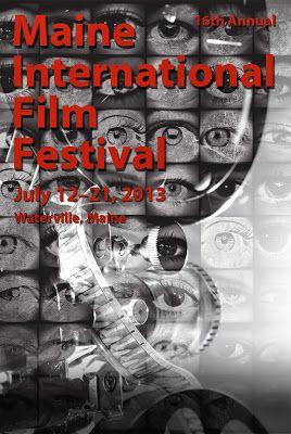 Maine International Film Festival 2013 | Film Festival Posters 2013 ...