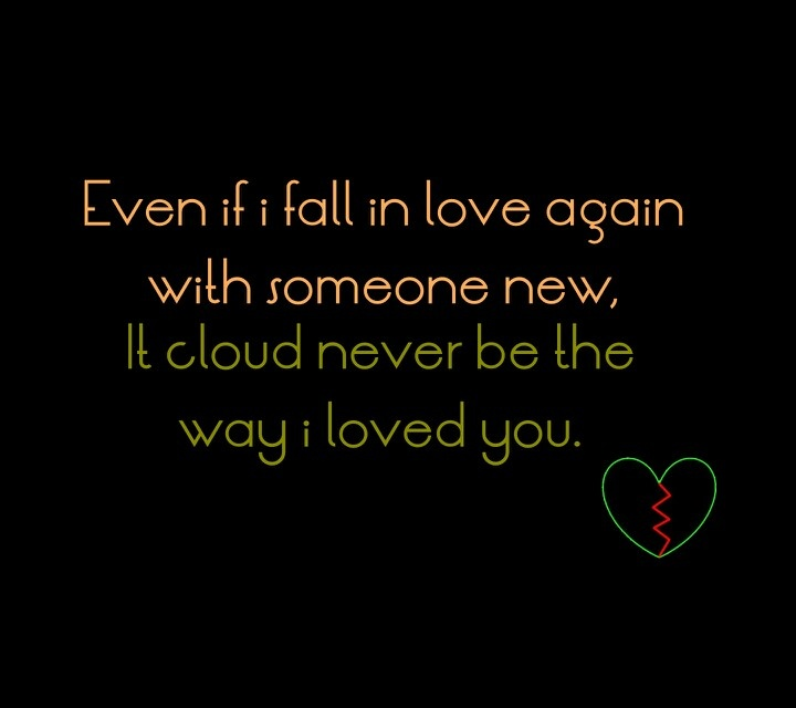 It COULD NEVER be the way I LOVED YOU♥ | Quotes | Pinterest