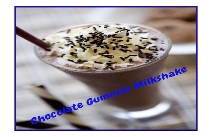 Chocolate Guinness Milkshake. Click Picture & Get Your Copy of ...