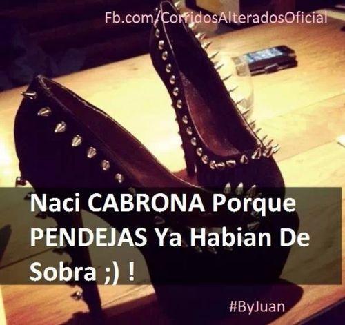 Sip eso mero naci Cabrona! | Pics i like | Pinterest