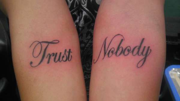 The gallery for trust nobody tattoos for Trust no man tattoo