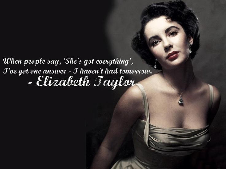 Elizabeth Taylor | Quotes I like | Pinterest