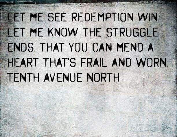 Tenth avenue north quotes quotesgram for Tenth avenue north t shirts