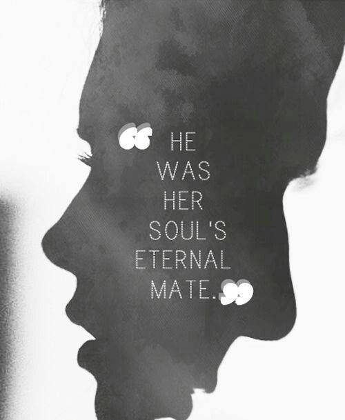 He was her soul's eternal mate.