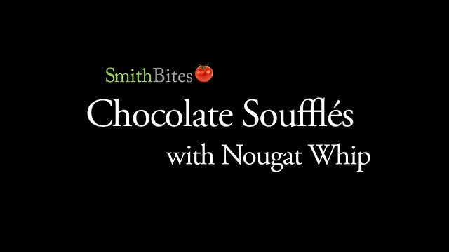 Milk Chocolate Souffles With Nougat Whip Recipes — Dishmaps