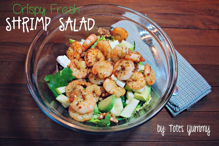 Crispy Fresh Shrimp Salad by Totes Yummy