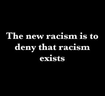 Denial of racism is racism