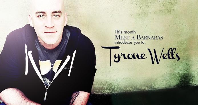 Tyrone Wells, Meet a Barnabas