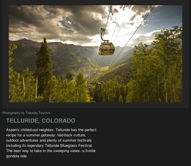 Travel Channel listed Telluride as one of the best places in the world to visit this summer. We can't say we are surprised :)