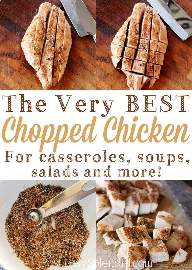The very BEST chopped chicken for casseroles, soups, salads and more ...