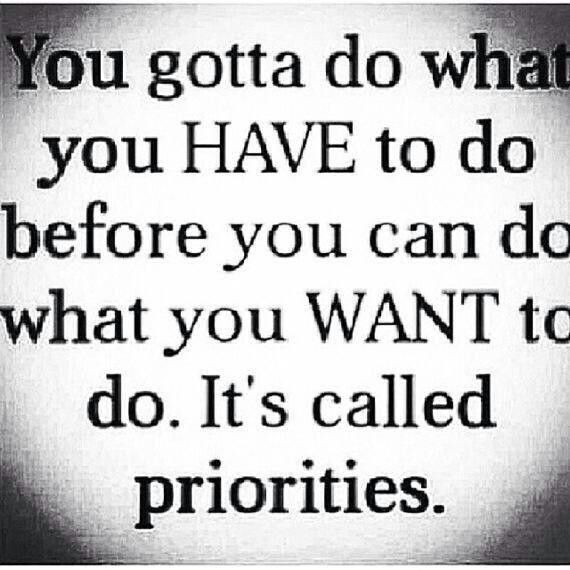 Priorities! Sayings & Quotes Pinterest