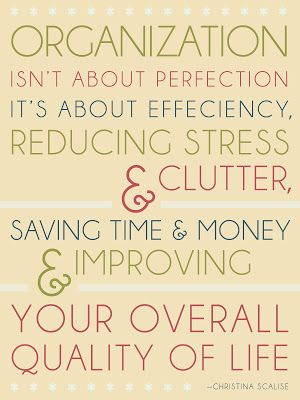 Quote by Christina Scalise for Motivation Monday: Organization Is About Improving Your Overall Quality of Life. Check it out. #organization #organize #clutter