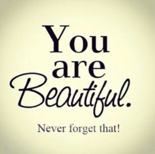 Pin by lisa menard on quotes pinterest for You are stunning