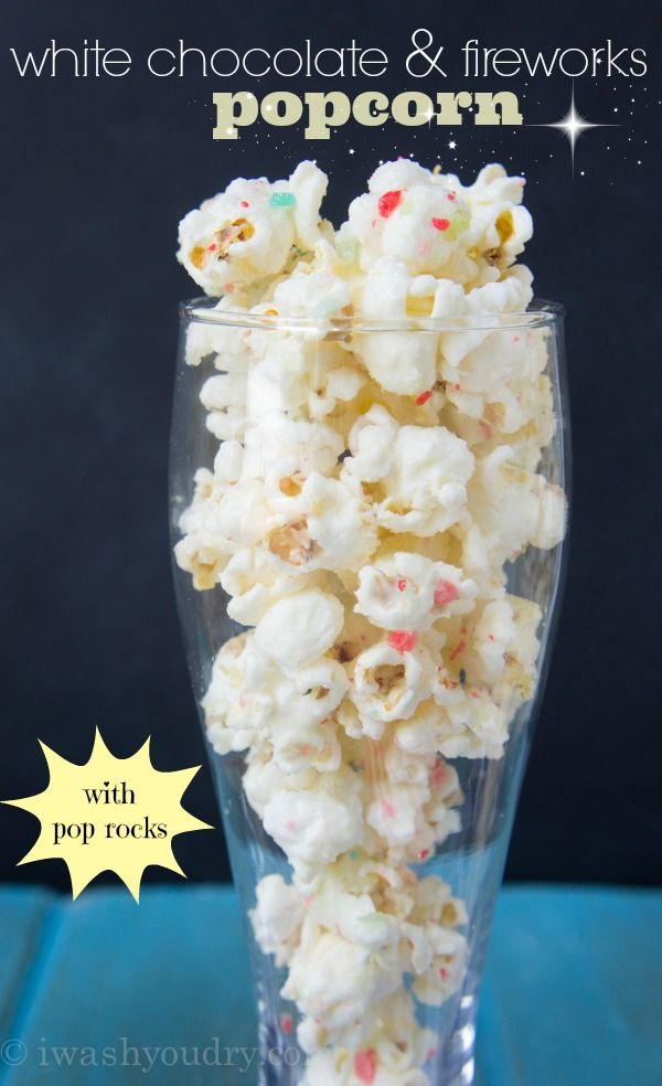 White Chocolate and Fireworks Popcorn - I Wash You Dry