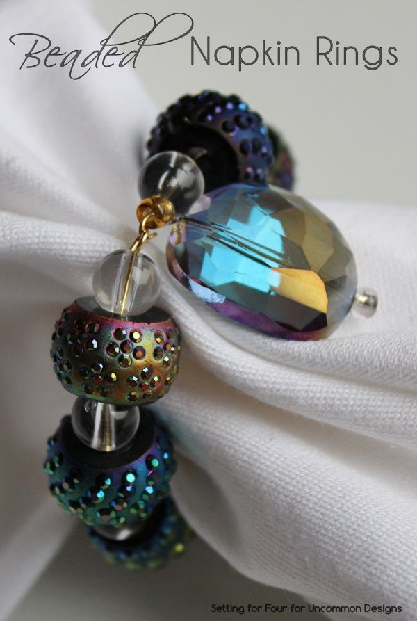 How to make beaded napkin rings so simple and fast and beautiful