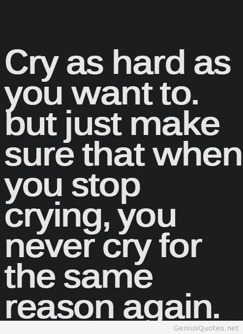 Quotes About Wanting To Cry Cry Quotes Insp...