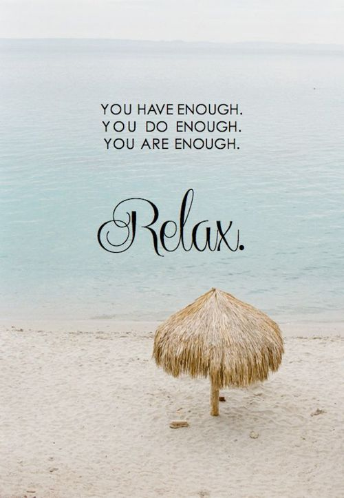 RELAX with these words of inspiration