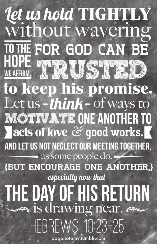 Hebrews 10:23-25 (NLT) | Reminders! | Pinterest
