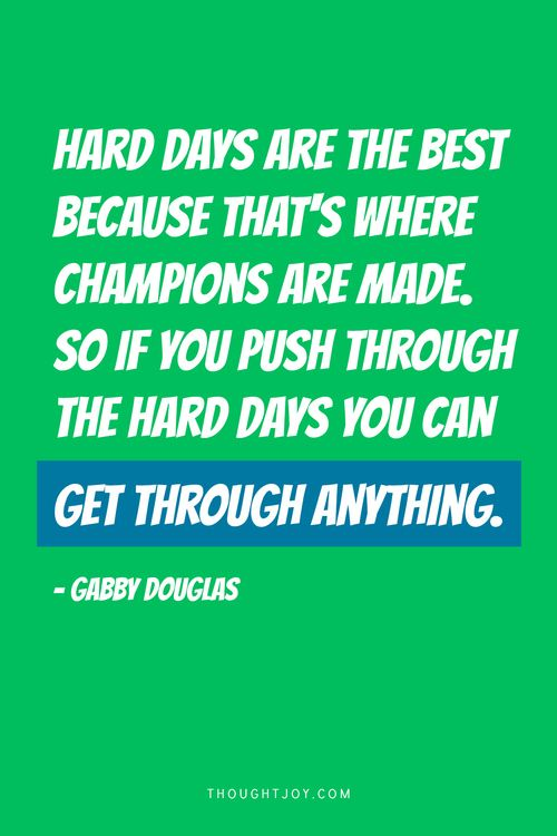 Gabby Douglas Quote Hard Days Are the Best