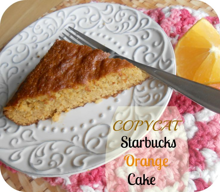 starbucks homemade starbucks orange cake homemade starbucks starbucks ...