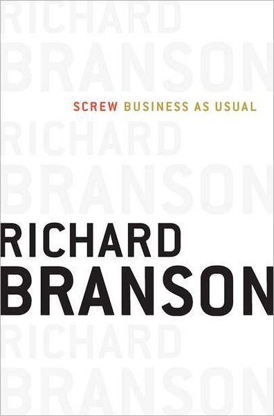 """Screw Business As Usual by Richard Branson. Virgin CEO Richard Branson (Reach for the Skies: Ballooning, Birdmen, and Blasting into Space, 2011, etc.) offers a stirring vision for a """"new capitalism"""" that makes doing good for society a top business priority. A maverick whose Virgin Group companies incorporate socially beneficial initiatives, the author seems to have anticipated the demands (""""People Not Profits!"""") of Occupy Wall Street, observing that people are becoming more aware of unfairness."""