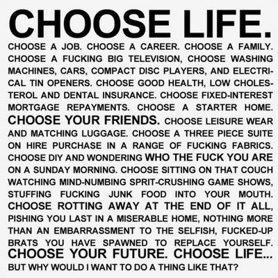 Choose Life; Trainspotting, Irvine Welsh | Writers | Pinterest