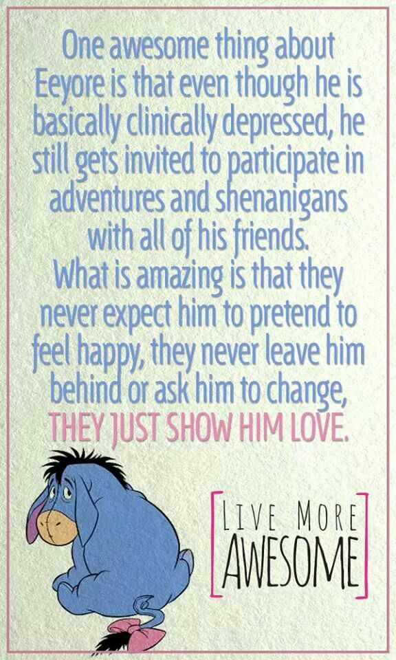 Eeyore had ALWAYS been my favorite! Eeyore, Friends, Inspiration, Quotes, Mental Health, Life Lessons, Winnie The Pooh, ...