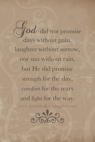 ...but He did promise strength, comfort and light.