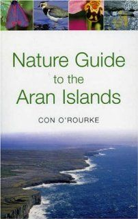 B And B Aran Islands Nature Guide to the Aran Islands by Con O'Rourke. $36.95. Publication ...