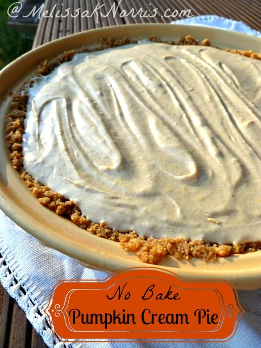 No Bake Pumpkin Cream Pie from scratch with real food ingredients. Oh ...