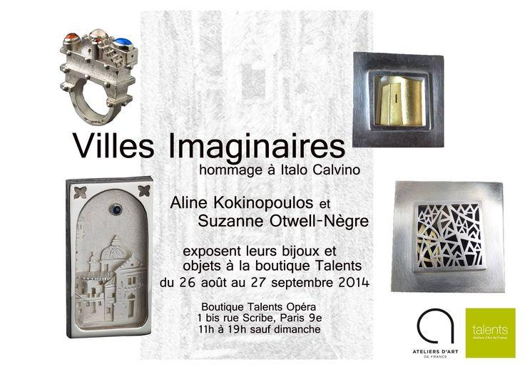 Villes Imaginaires - Hommage à Italo Calvino - Aline Kokinopoulos & Suzanne Otwell-Nègre - Paris, boutique TALENTS Opéra - 26 aout-27 sept 2014