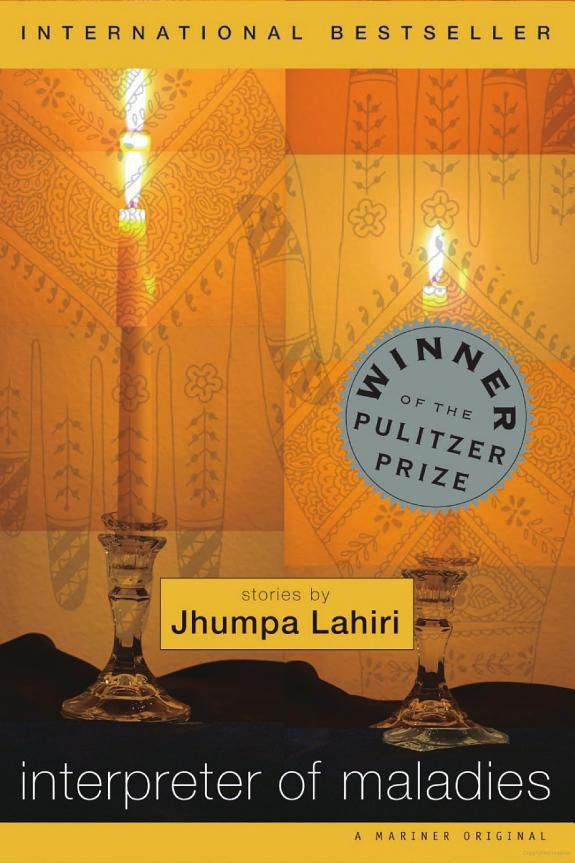 interpreter of maladies by jhumpa lahiri I love lahiri and reading the description (and excellent reviews) on this collection makes me want to bump it to the top of my list from publishers weekly: lahiri's.