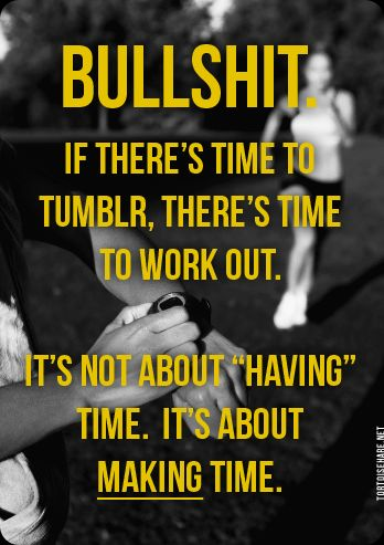 lol and if there's time to pinterest, there's time to work out ;)