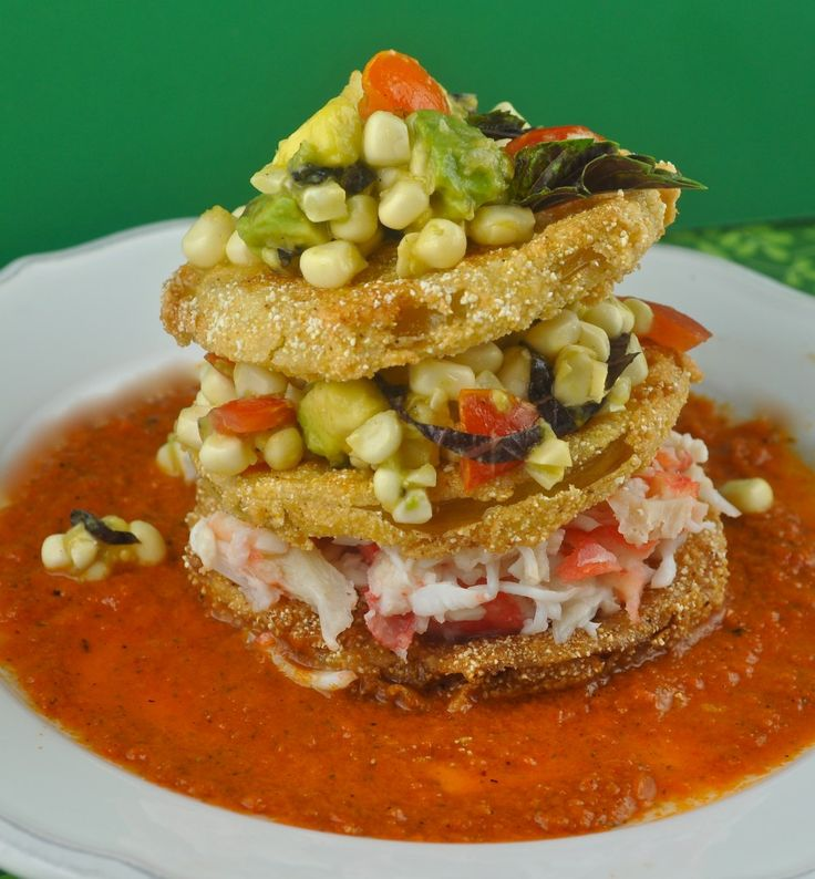 , Fried Green Tomato Stack with Corn & Avocado Relish To die! Crab ...
