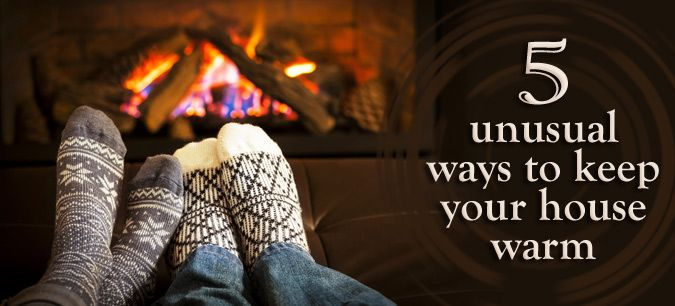 5 Unusual Ways To Keep Your House Warm