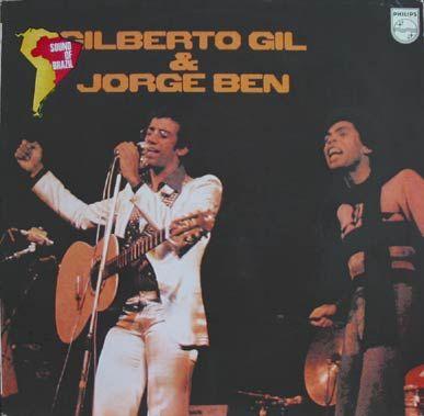 Gilberto Gil And Jorge Ben Gilberto Gil Jorge Ben