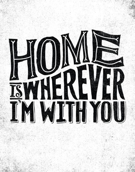 HOME IS WHEREVER IM WITH YOU Art Print