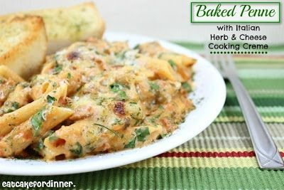 Eat Cake For Dinner: Baked Penne with Italian Herb and Cheese Cooking Creme