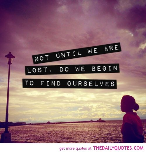 Not Until We Are Lost Quotes Pinterest