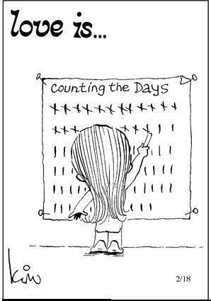 love is... counting the days...